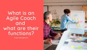 What is an Agile Coach and What are their Functions
